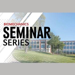 Biomechanics Seminar Series